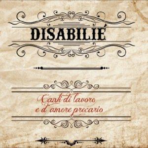 album Canti di lavoro e d'amore precario - Disabilié