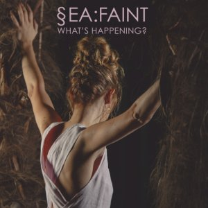album What's happening? - Sea Faint