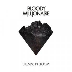 album Stillness in bloom - Bloody Millionaire