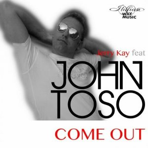 album Come Out Feat John Toso - Jerry Kay