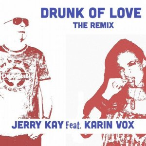 album Drunk Of Love Feat. Karin Vox - Jerry Kay