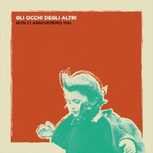 album Non Ci Annoieremo Mai - Gli Occhi Degli Altri (GODA)