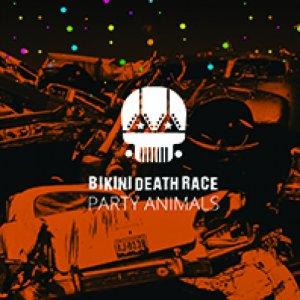 album Party Animals - Bikini Death Race
