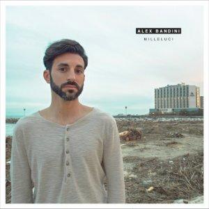 album Milleluci - Alex Bandini