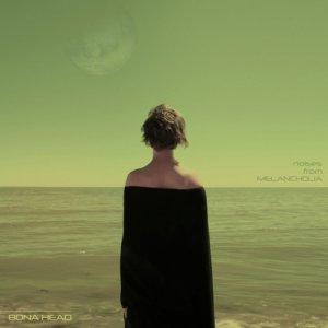 album Noises from Melancholia - Bona Head