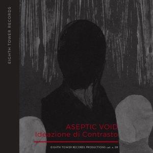 album Ideazione di Contrasto - Aseptic Void