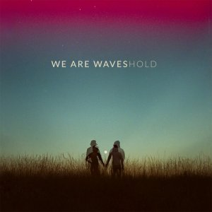 album Hold - WE ARE WAVES