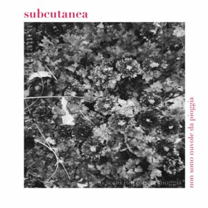 album Non sono nuvole da pioggia - Subcutanea