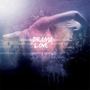 album How To Wear A Broken Heart - Dramalove