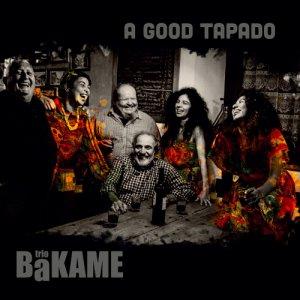 album A GOOD TAPADO - BaKAME trio