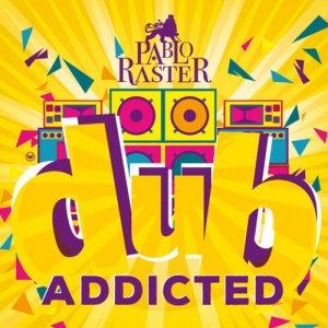 album Dub Addicted - pablo raster