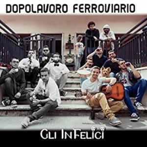 album Dopolavoro Ferroviario - Gli InFelici