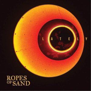 album Lately - RopesOfSand