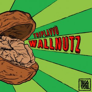 album Wallnutz - Triplavvù