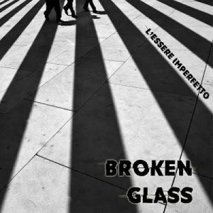 album L'essere imperfetto - Broken Glass