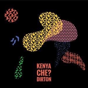 album Kenya Che? - Dirton