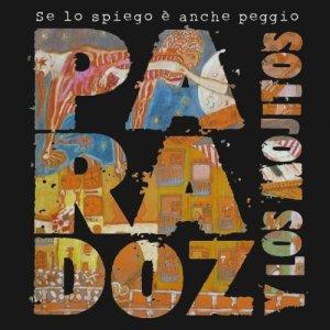album Se lo spiego è anche peggio - Paradoz y los mojitos