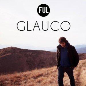 album Glauco - FUL - Fortissimi Uomini Lampo