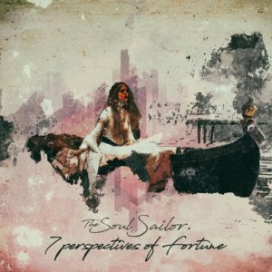 album 7 Perspectives Of Fortune - The Soul Sailor & The Fuckers