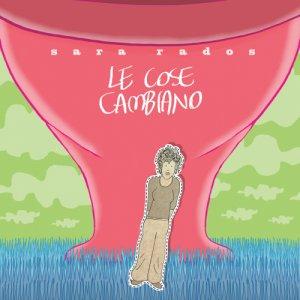 album Le Cose Cambiano - Sara Rados