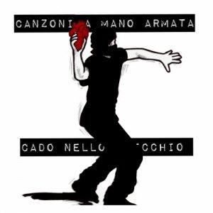 album Canzoni a Mano Armata - Cado Nello Specchio