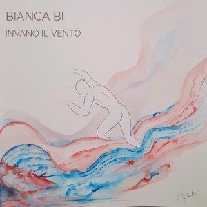 album Invano il Vento - Bianca Bi