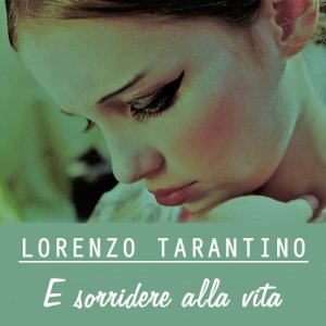 album E sorridere alla vita - Lorenzo Tarantino