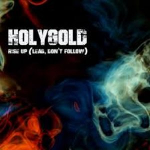 album Rise Up (Lead, Don't Follow) - Holygold