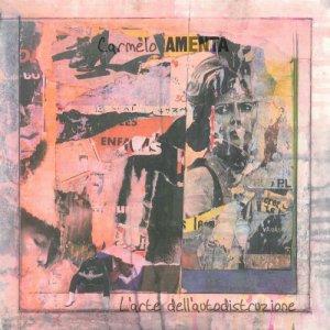 album l'arte dell'autodistruzione - Carmelo Amenta