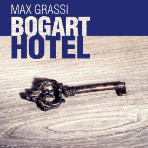 album Bogart Hotel - max grassi