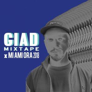 album Giad Mixtape x MI AMI ORA 2018 - GIAD