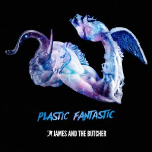 album Plastic Fantastic - James and the Butcher