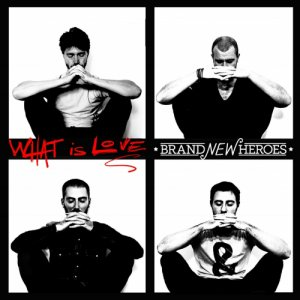 album What Is Love - Brand New Heroes