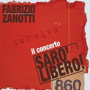 album Sarò Libero! - Fabrizio Zanotti