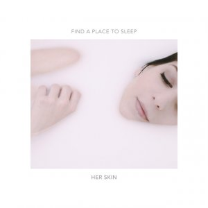 album Find a Place to Sleep - HER SKIN