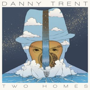 album Two Homes - Danny Trent