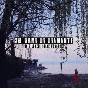 album Su rami di diamante - IL SILENZIO DELLE VERGINI