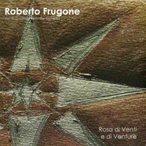 album Rosa di Venti e di Venture - Roberto Frugone