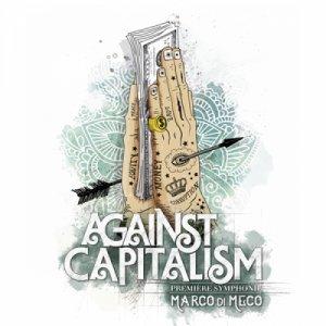 album Against Capitalism Première Symphonie - Marco Di Meco
