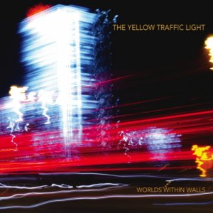 album Worlds Within Walls - The Yellow Traffic Light