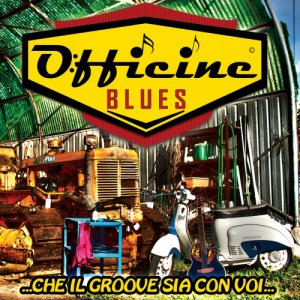 album Che il Groove sia con voi - Officine Blues