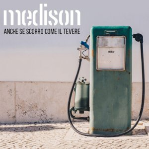 album Anche se scorro come il Tevere - Singolo - Medison