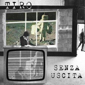 album Senza Uscita - TIRO