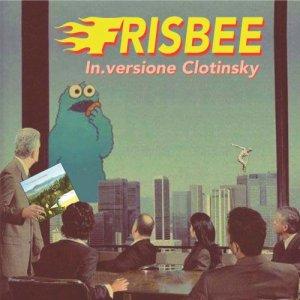 album Frisbee - In.versione Clotinsky
