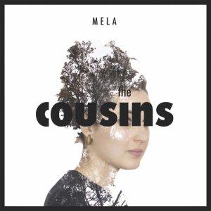 album MELA - •// The Cousins //•