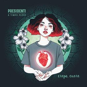 album Crepa, cuore - Presidenti a Tempo Perso