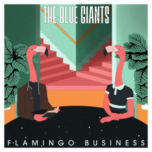album Flamingo Business - The Blue Giants