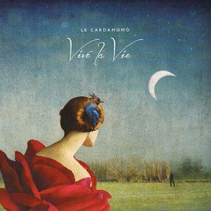 album Vive la Vie - Le Cardamomò