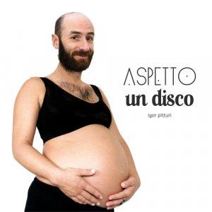 album Aspetto un Disco - Igor Pitturi