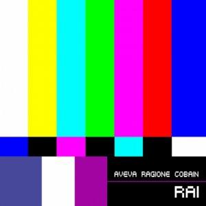 album Aveva Ragione Cobain - RAI